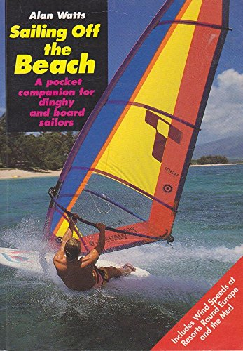 Sailing Off the Beach: For Dinghy and Board Sailors (0229118658) by Watts, Alan