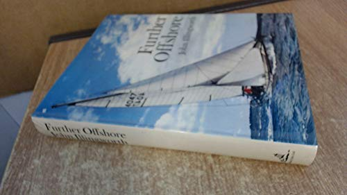 9780229638901: Further Offshore: Ocean Racing, Fast Cruising, Modern Yacht Handling and Equipment