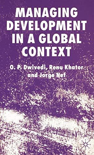 Managing Development in a Global Context: Nef, Jorge, Khator, Renu, Dwivedi, O. P.