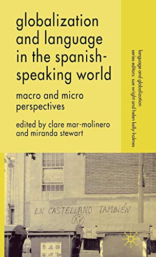 9780230000186: Globalization and Language in the Spanish Speaking World: Macro and Micro Perspectives (Language and Globalization)