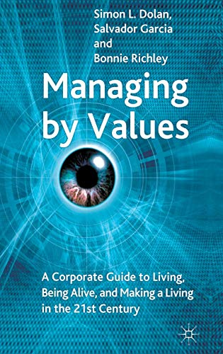 9780230000261: Managing by Values: A Corporate Guide to Living, Being Alive, and Making a Living in the 21st Century