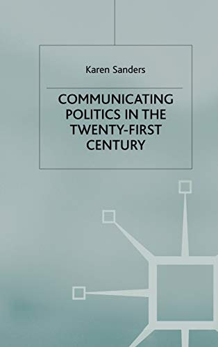 Communicating Politics in the Twenty-First Century: Karen Sanders