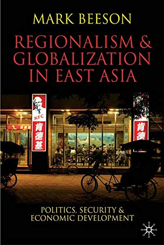 9780230000322: Regionalism and Globalization in East Asia: Politics, Security and Economic Development