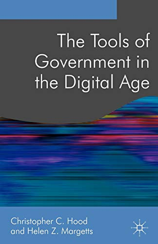 9780230001442: The Tools of Government in the Digital Age (Public Policy and Politics)