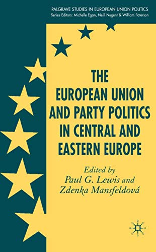 9780230001831: The European Union and Party Politics in Central and Eastern Europe