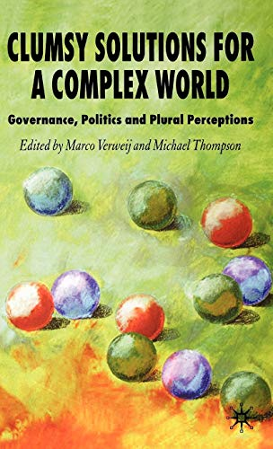 9780230002302: Clumsy Solutions for a Complex World: Governance, Politics and Plural Perceptions (Global Issues)