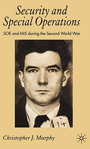 9780230002418: Security and Special Operations: SOE and MI5 During the Second World War