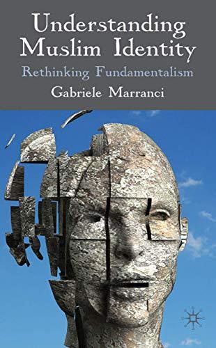 Understanding Muslim Identity: Rethinking Fundamentalism: Marranci, Gabriele