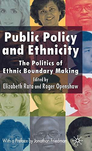 Public Policy and Ethnicity: The Politics of Ethnic Boundary Making: Elizabeth Rata