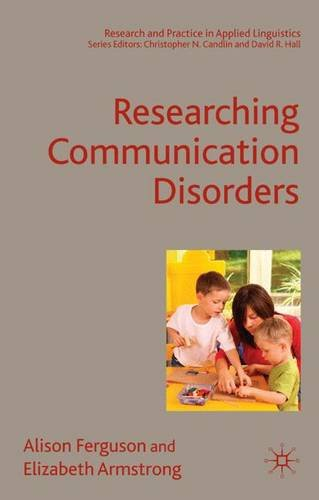 9780230004504: Researching Communication Disorders (Research and Practice in Applied Linguistics)