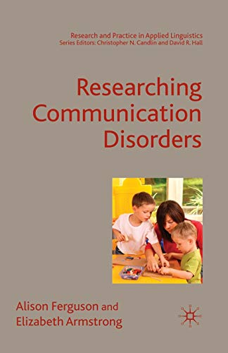 9780230004511: Researching Communication Disorders (Research and Practice in Applied Linguistics)