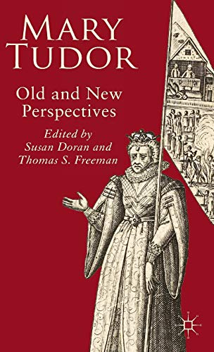 9780230004627: Mary Tudor: Old and New Perspectives