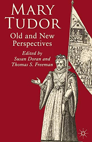 9780230004634: Mary Tudor: Old and New Perspectives