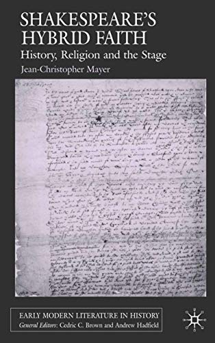 9780230005259: Shakespeare's Hybrid Faith: History, Religion and the Stage (Early Modern Literature in History)