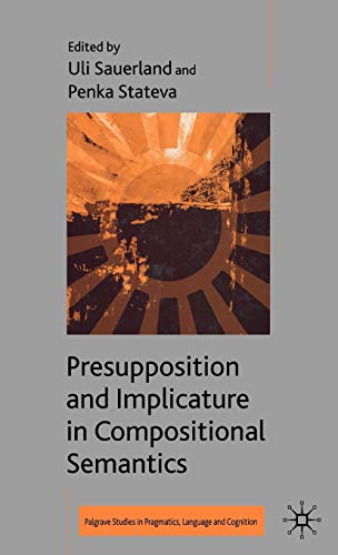 9780230005334: Presupposition and Implicature in Compositional Semantics (Palgrave Studies in Pragmatics, Language and Cognition)