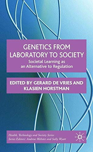 9780230005358: Genetics from Laboratory to Society: Societal Learning as an Alternative to Regulation (Health, Technology and Society)
