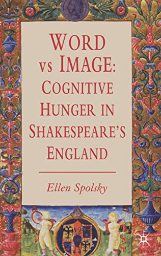 9780230006317: Word vs Image: Cognitive Hunger in Shakespeare's England