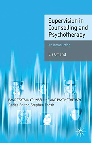 Supervision in Counselling and Psychotherapy: An Introduction: Liz Omand