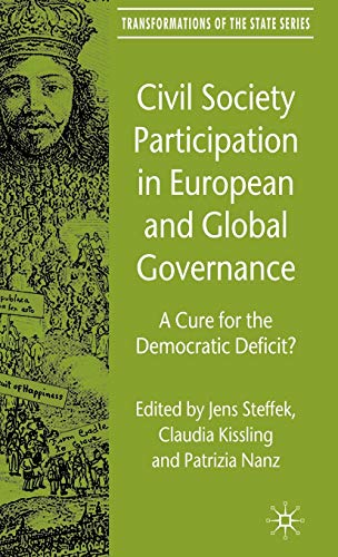 9780230006393: Civil Society Participation in European and Global Governance: A Cure for the Democratic Deficit? (Transformations of the State)