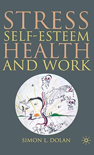 9780230006423: Stress, Self-Esteem, Health and Work