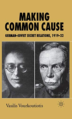 9780230006447: Making Common Cause: German-Soviet Secret Relations, 1919–22