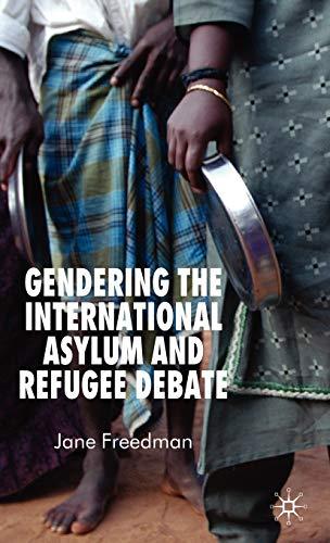 9780230006539: Gendering the International Asylum and Refugee Debate