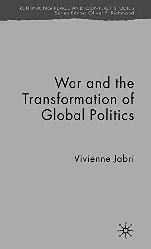 War and the Transformation of Global Politics (Rethinking Peace and Conflict Studies): Vivienne ...