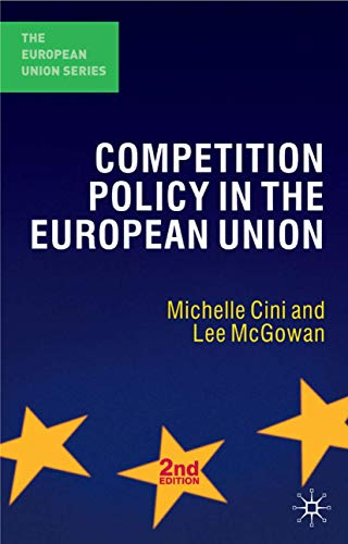 9780230006751: Competition Policy in the European Union (The European Union Series)