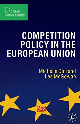 9780230006768: The Competition Policy in the European Union (The European Union Series)