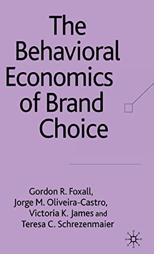 9780230006836: The Behavioural Economics of Brand Choice