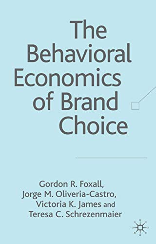 9780230006836: The Behavioral Economics of Brand Choice