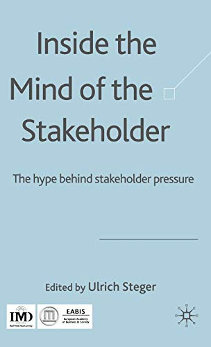 9780230006898: Inside the Mind of the Stakeholder: The Hype Behind Stakeholder Pressure
