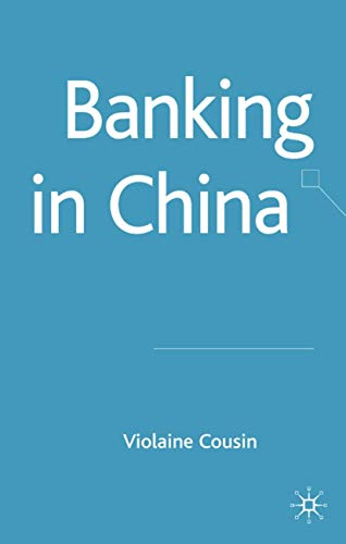 9780230006959: Banking in China (Palgrave Macmillan Studies in Banking and Financial Institutions)