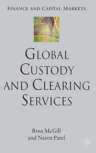 9780230007000: Global Custody and Clearing Services (Finance and Capital Markets Series)