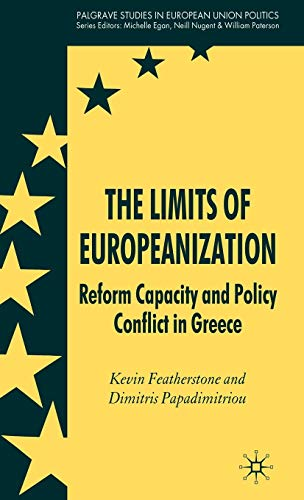 9780230007062: The Limits of Europeanization: Reform Capacity and Policy Conflict in Greece (Palgrave Studies in European Union Politics)