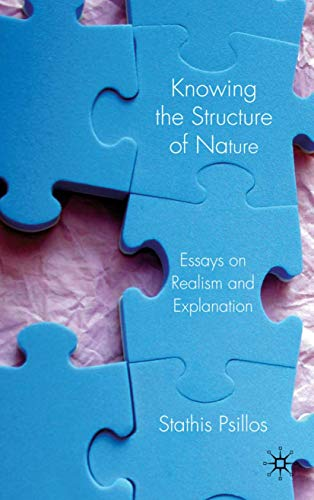 9780230007116: Knowing the Structure of Nature: Essays on Realism and Explanation