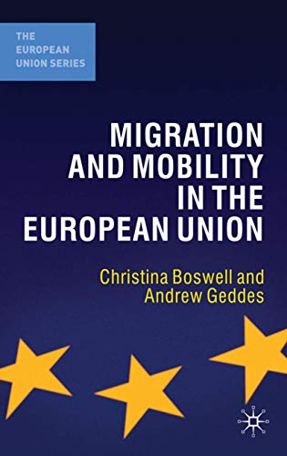 9780230007475: Migration and Mobility in the European Union (The European Union Series)