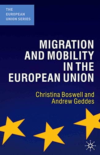 9780230007482: Migration and Mobility in the European Union (The European Union Series)
