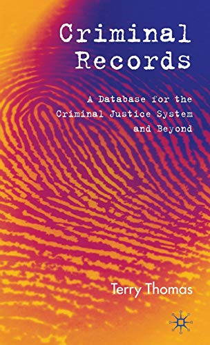 9780230007673: Criminal Records: A Database for the Criminal Justice System and Beyond