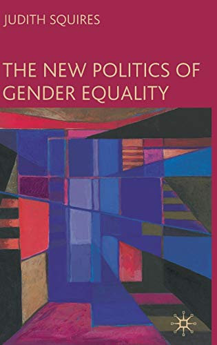 9780230007697: The New Politics of Gender Equality