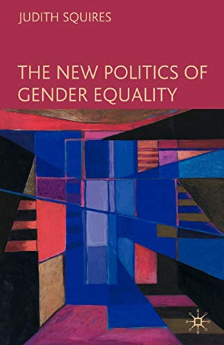 9780230007703: The New Politics of Gender Equality