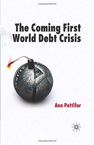 9780230007840: The Coming First World Debt Crisis
