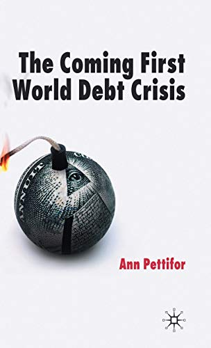 9780230007857: The Coming First World Debt Crisis