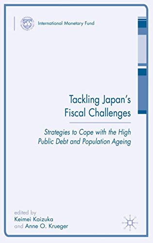 Tackling Japan s Fiscal Challenges: Strategies to Cope with High Public Debt and Population Aging (...