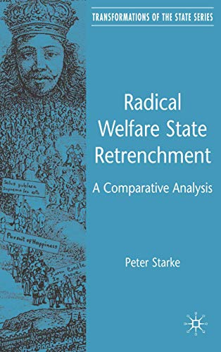 9780230008106: Radical Welfare State Retrenchment in Comparative Perspective (Transformations of the State)