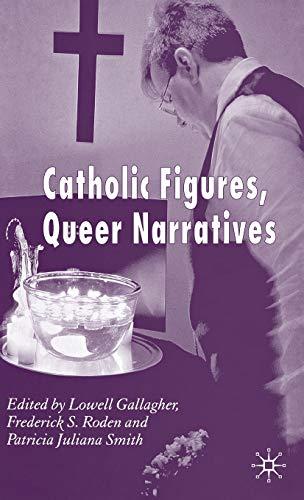 9780230008311: Catholic Figures, Queer Narratives