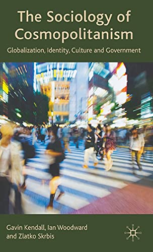 Sociology Of Cosmopolitanism: Globalization, Identity, Culture And Government