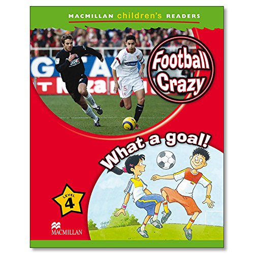 9780230010161: Macmillan Children's Readers: Football Crazy! / What a Goal!: Level 4