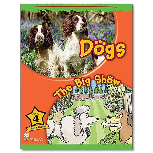 9780230010185: Macmillan Children's Readers: Level 4: Dogs / The Big Show
