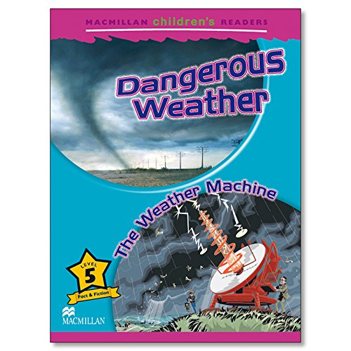 9780230010222: Macmillan Children's Readers - Dangerous Weather / Weather Machine - Level 5